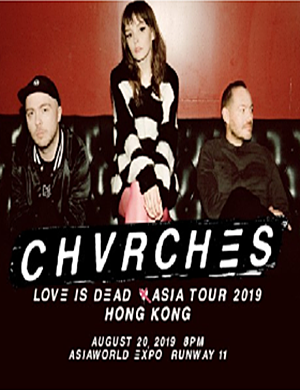 【香港】CHVRCHES Love is Dead Asia Tour Hong Kong 2019 香港演唱会